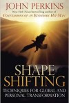 Shapeshifting by John Perkins