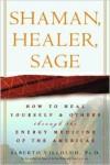 Shaman Healer Sage by Alberto Villoldo