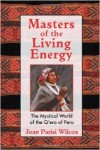Masters of the Living Energy by Joan Parisi Wilcox