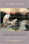 Gift of the Dreamtime by S. Kelley Harrell